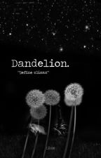 "Dandelion - Define ""clímax"". by LumeAzul"