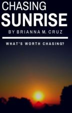 Chasing Sunrise (COMPLETE) by bcruzy_02