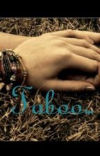 Taboo (An unconventional love story) by cookiemonsterhhhfan