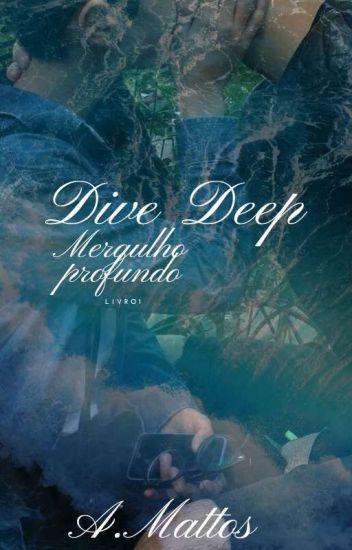 Dive deep - Mergulho Profundo (Romance Gay)