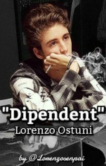 Dipendent- Lorenzo Ostuni