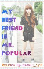 My Best Friend is Mr. Popular by nicole_dy99