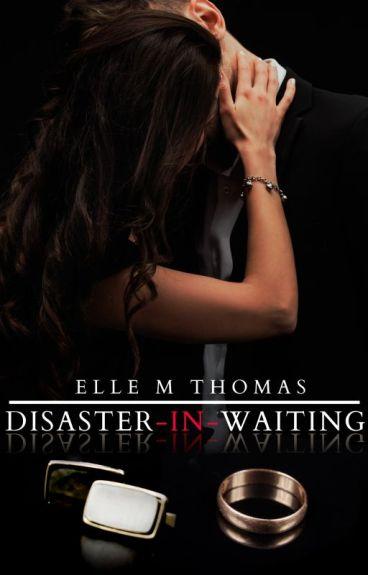 Disaster-in-Waiting  (Wattys 2016)