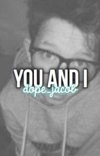 You and I (Jacob Sartorius) by dope_jacob