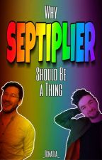 Why Septiplier Should Be a Thing  by _Eivarii_