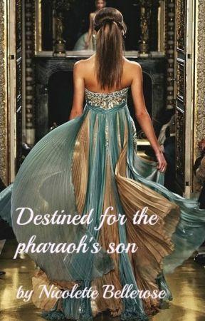 Destined for the pharaoh's son by NicoletteBellerose