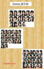 Dunia JKT48 by nabilah_unta07