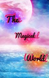 The magical world by magical_jessy
