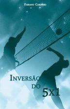 Inversão do 5x1 (Romance gay) DEGUSTAÇÃO by FabianoNCardoso