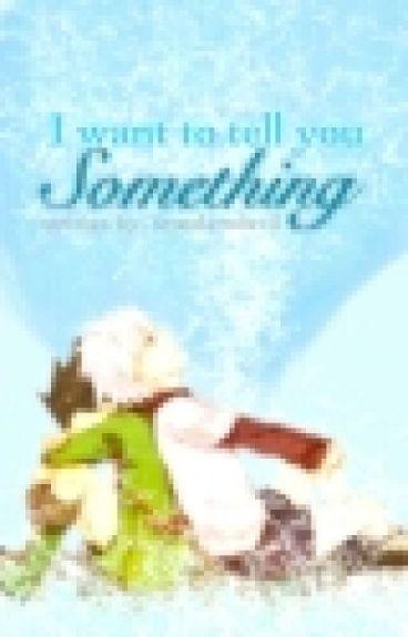 I want to tell you something...(killugon)