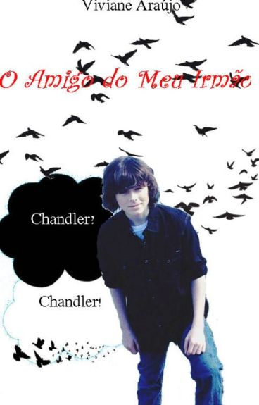 O Amigo Do Meu Irmão (Chandler Riggs) - Em Revisão