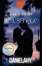 Ella Es Mi Monstruo by DanielaHy