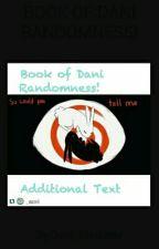 BOOK OF DANI RANDOMNESS! by Dani_YandereRolePlay