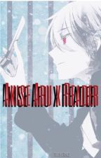 (Akise Aru x Reader) by aestheticmoontrash