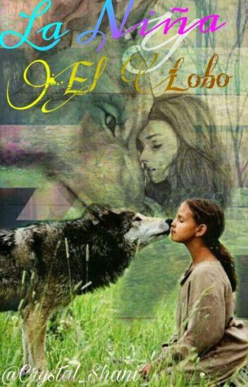 La Niña Y El Lobo                             [#Wattys2016](Editando)