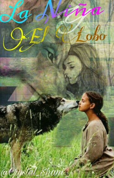 La Niña Y El Lobo                             [#Wattys2016]