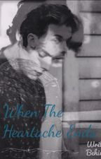 When The Heartache Ends by TheHarrytoMyLouis06
