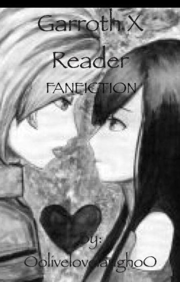 Garroth X Reader A Secret Princess (Complete)