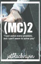 (MC)2 by jetblackirwxn