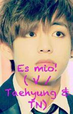 Es mio! (V/Taehyung & tn) by admin-littlekook