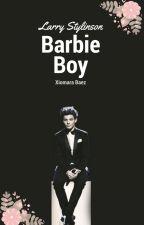 Barbie Boy ¤Larry Stylinson AU¤ by amore0123