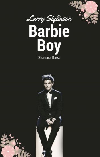 Barbie Boy ¤Larry Stylinson AU¤
