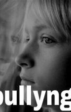 Bullyng [Gemeliers] by gemeliernovels