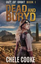Dead and Buryd by CheleCooke
