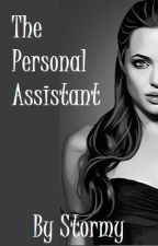 The Personal Assistant (Short Story) by StormyTee