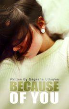 Because of You by sagaana_uthayan