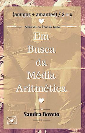 Em Busca da Média Aritmética by SandraBvt