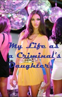 My Life as a Criminal's Daughter