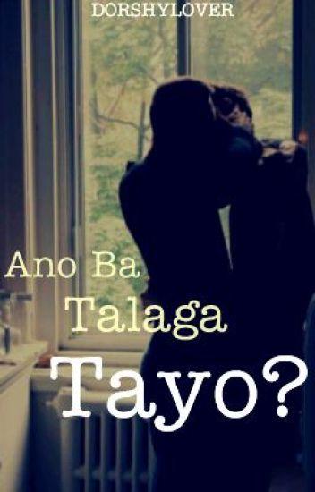 Ano Ba Talaga Tayo? (boyxboy) (Completed)