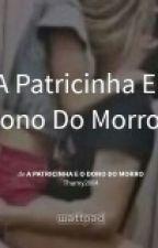 A Patricinha E O Dono Do Morro by ThamyMoreira5