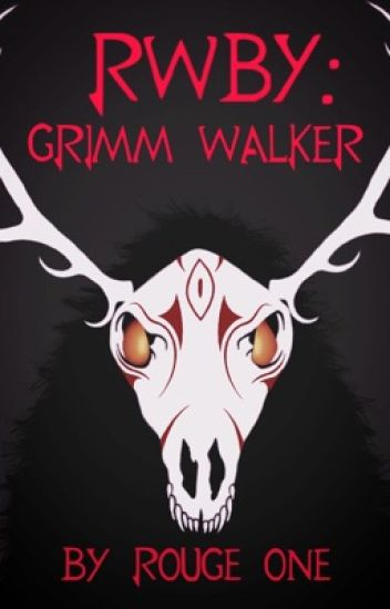 RWBY: Grimm Walker