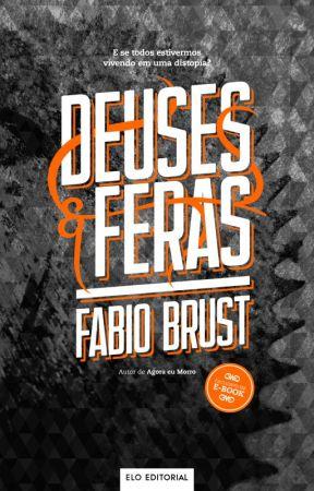 Deuses e Feras by fabiobrust