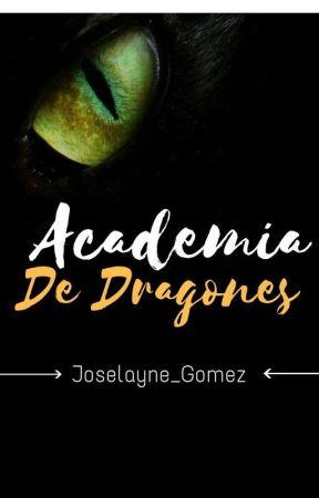 Academia de Dragones. by Joselayne_Gomez