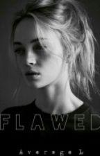 FLAWED by AverageL