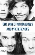 One Direction Imagines And Preferences. by BeingAwesome99