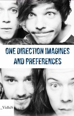 One Direction Imagines And Preferences.