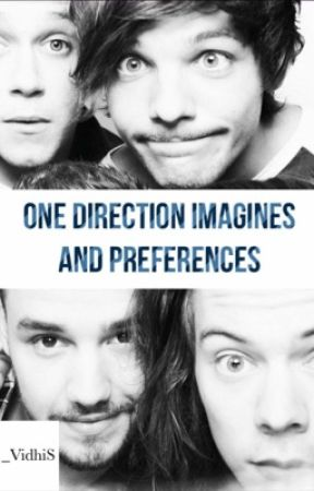 One Direction Imagines And Preferences  - He thinks you are cheating