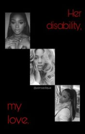 Her Disability  My Love by yonceclique