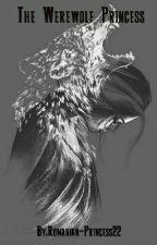 The Werewolf Princess by Romanian-Princess22