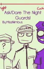 Ask/Dare The Night Guards by MissNimbus