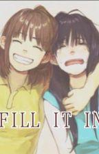 【FILL IT IN】(GXG oneshot) by STORYWEAVER_