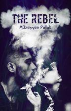 The Rebel(One Direction FanFic) by MzeyyenPulluk