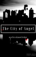The City of Angel by uselessknowledge