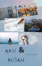 Aku dan Hujan [Completed] by Shinyrainy