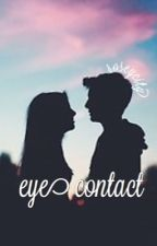 eye contact//d.o.b by roseycity