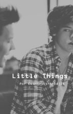 Little Things°Larry Stylinson° by lis1616